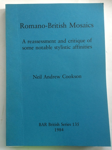 Image for ROMANO-BRITISH MOSAICS: A Reassessment and Critique of some Notable Stylistic Affinities :