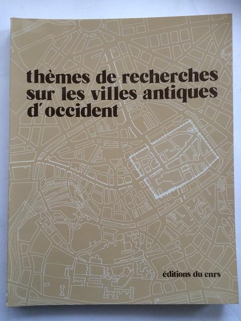 Themes de Recherches sur les Villes Antiques d'Occident :Strasbourg 1er - 4 Octobre 1971