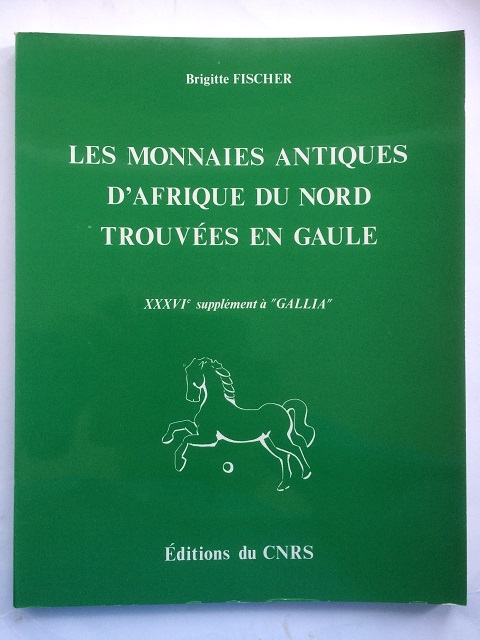 Image for Les Monnaies Antiques d'Afrique du Nord Trouvees en Gaule :XXXVIe supplement a GALLIA