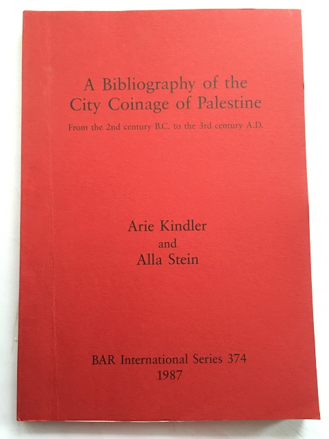 Image for A Bibliography of the City Coinage of Palestine :From the 2nd century B.C. to the 3rd century A.D.