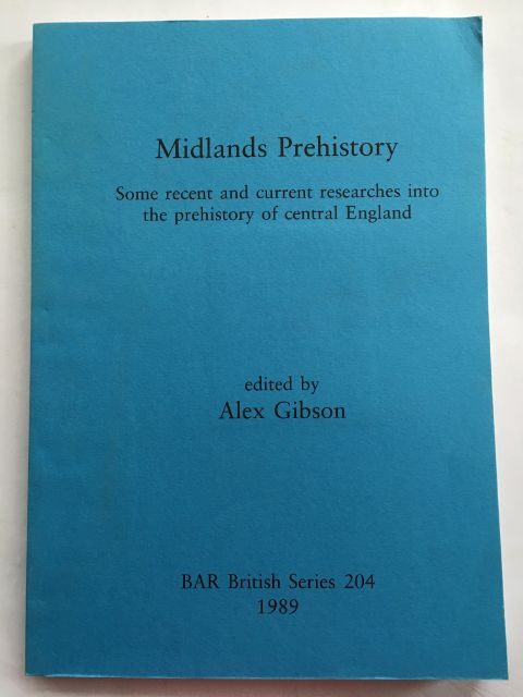 Image for Midlands Prehistory :Some recent and current researches into the prehistory of central England