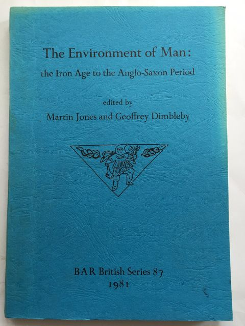 Image for The Environments of Man :the Iron Age to the Anglo-Saxon Period