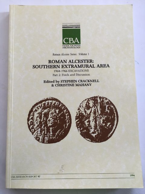 Image for Roman Alcester, Volume 1: Southern Extramural Area :1964-1966 Excavations, Part 2: Finds and Discussion