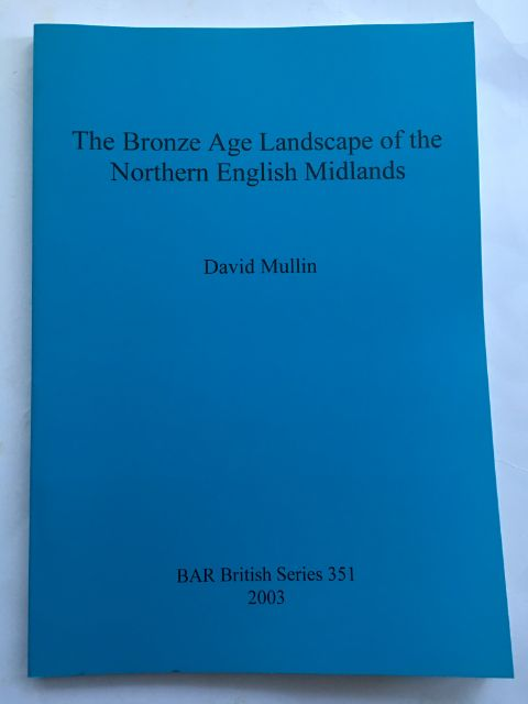 Image for The Bronze Age Landscape of the Northern English Midlands :