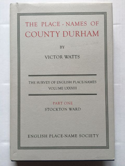 Image for The Place-Names of County Durham, Part I: Stockton Ward (English Place-Name Society. Volume LXXXIII) :