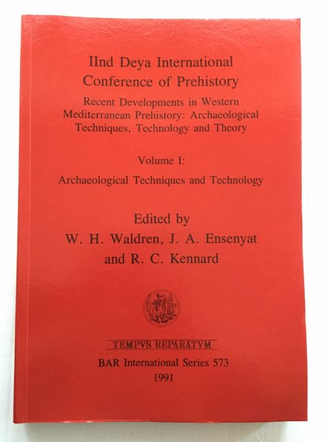 Image for IInd Deya International Conference of Prehistory :Recent Developments in Western Mediterranean Prehistory: Archaeological Techniques, Technology and Theory, Volume I: Archaeological Techniques and Technology