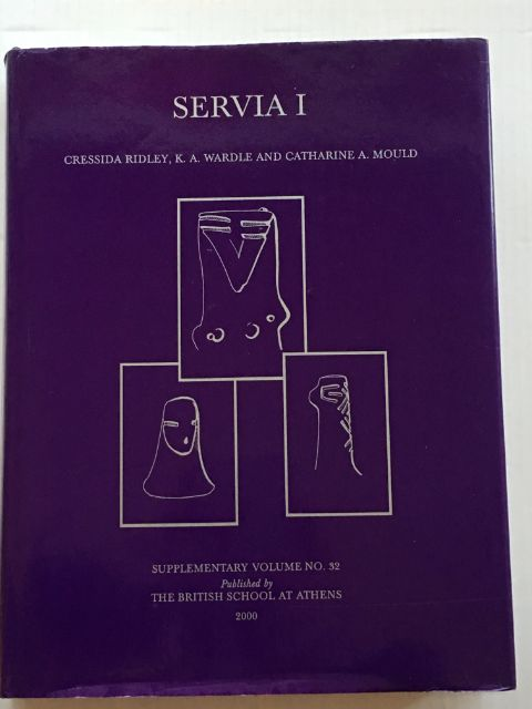 Image for Servia I :Anglo-Hellenic Rescue Excavations 1971-73 directed by Katerina Rhomiopoulou and Cressida Ridley (Supplementary Volume No. 32)