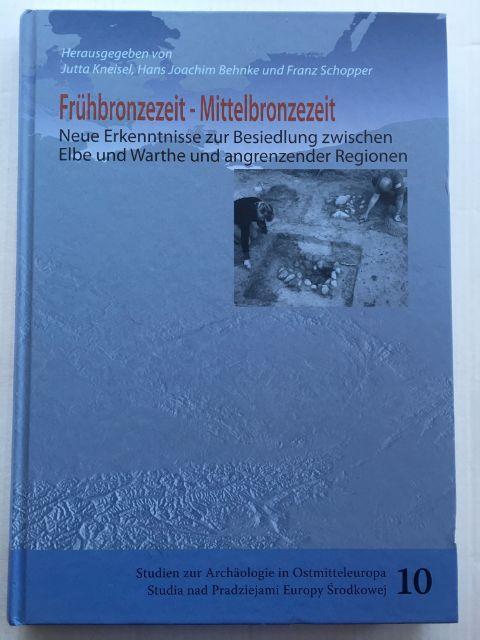 Fruhbronzezeit-Mittelbronzezeit :Neue Erkenntnisse Besiedlung zwischen Elbe und Warthe und angrenzender Regionen (2000-1400 v. Chr.) Symposium vom 24.-25. September 2011 in Welzow/Brandenburg