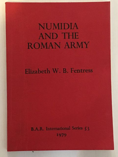 Image for Numidia and the Roman Army :Social, Military and Economic Aspects of the Frontier Zone