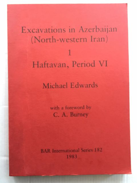 Image for Excavations in Azerbaijan (North-western Iran) :1 Haftavan, Period VI