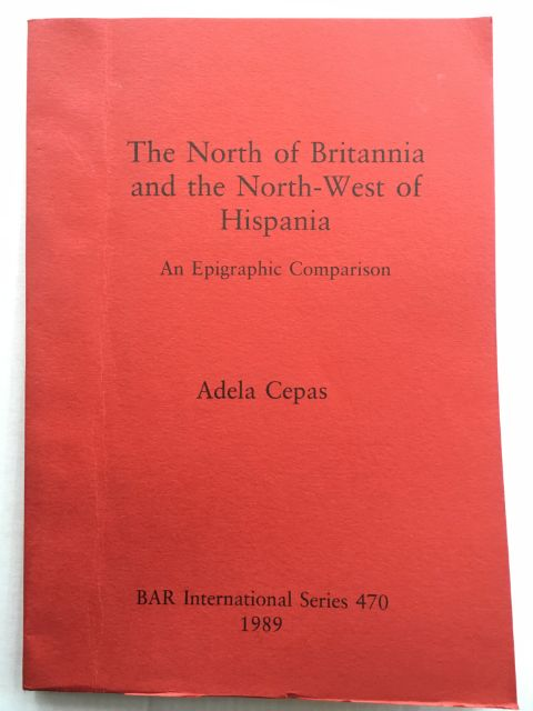 Image for The North of Britannia and the North-West of Hispania :An Epigraphic Comparison