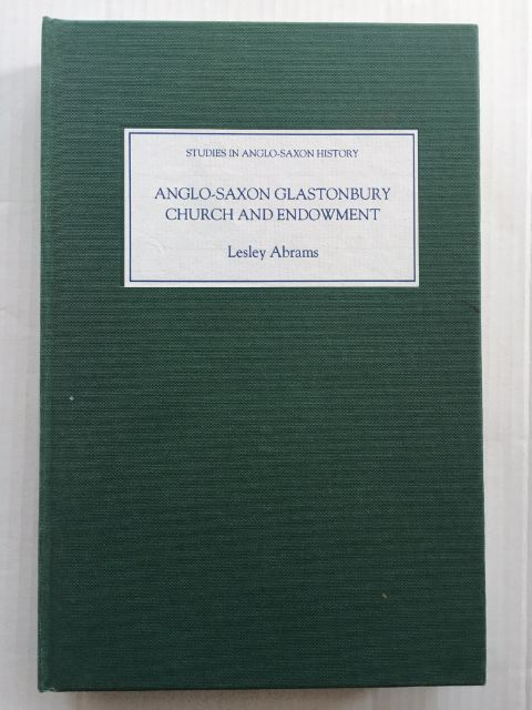 Image for Anglo-Saxon Glastonbury Church and Endowment :Church and Endowment (Studies in Anglo-Saxon History)