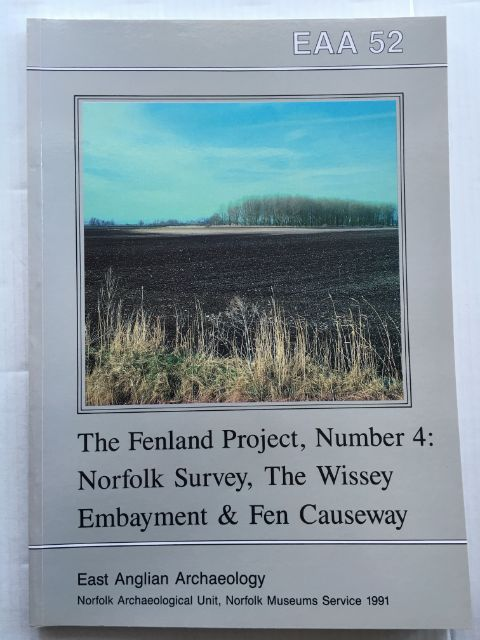 Image for The Fenland Project, No. 4, The Wissey Embayment and the Fen Causeway, Norfolk :