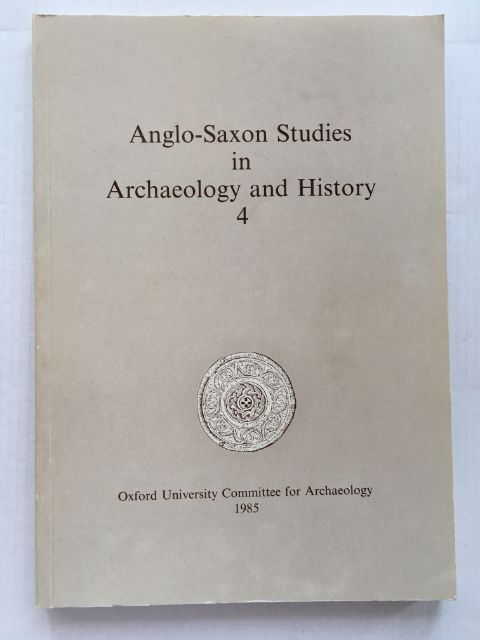 ANGLO-SAXON STUDIES IN ARCHAEOLOGY AND HISTORY No. 04 :