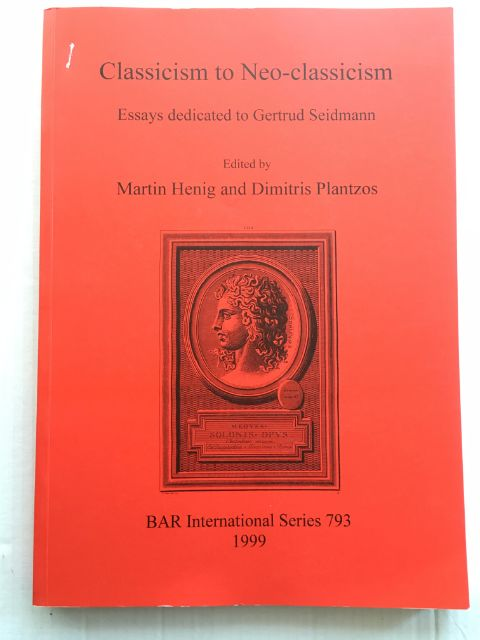 Image for Classicism to Neo-classicism :Essays dedicated to Gertrud Seidmann