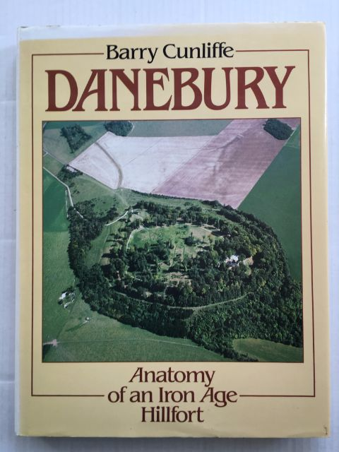 Image for Danebury :Anatomy of an Iron Age Hillfort