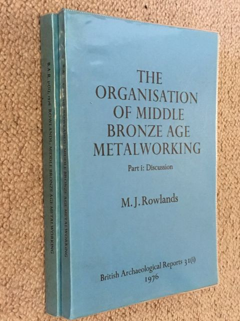 The Organisation of Middle Bronze Age Metalworking, Part I: Discussion, Part II: Catalogue and Plates :