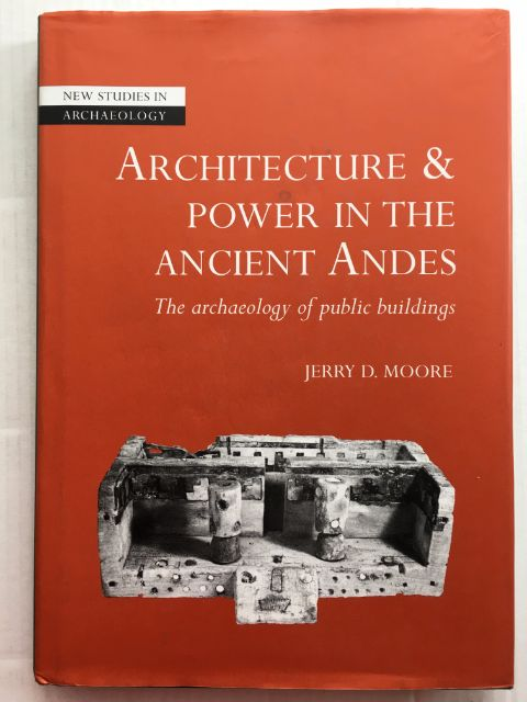 Image for Architecture and power in the Ancient Andes :The archaeology of public buildings