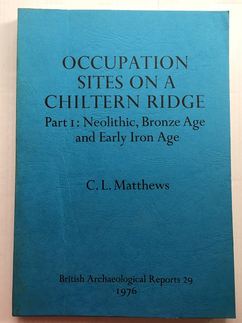 Occupation Sites on a Chiltern Ridge :Excavations at Puddlehill and Sites near Dunstable, Bedfordshire - Part I: Neolithic, Bronze Age and Early Iron Age
