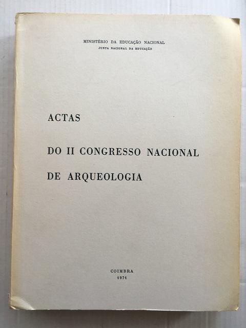 Actas do II Congresso Nacional de Arquelogia (Coimbra, 1970) :Primeiro Volume