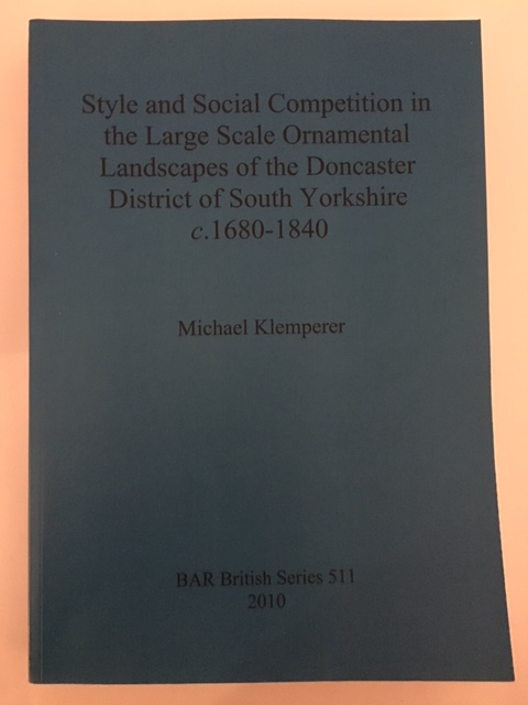 Style and Social Competition in the Large Scale Ornamental Landscapes of the Doncaster District of South Yorkshire c.1680-1840 :