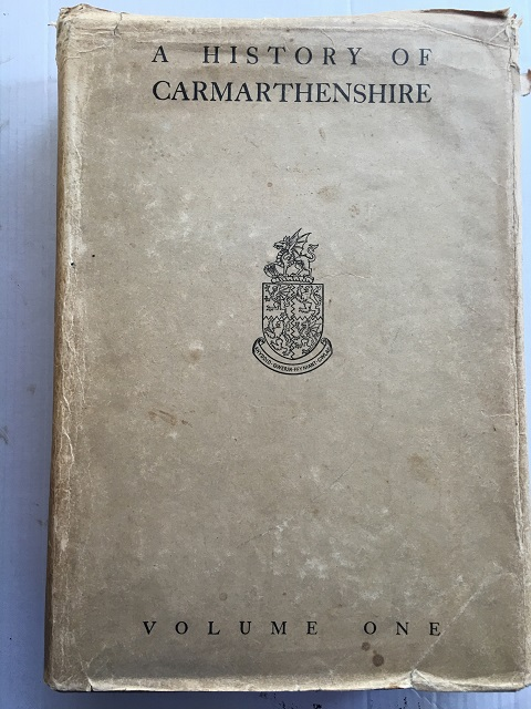 Image for A History of Carmarthenshire :Vol. I - From Prehistoric Times to the Act of Union (1536)