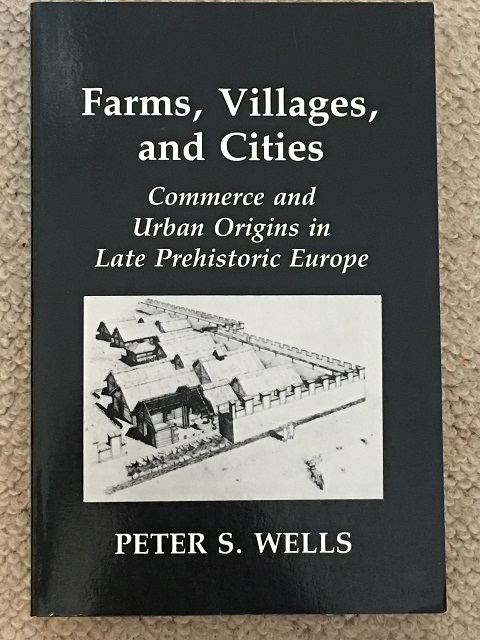 Image for Farms, Villages, and Cities :Commerce and Urban Origins in Late Prehistoric Europe