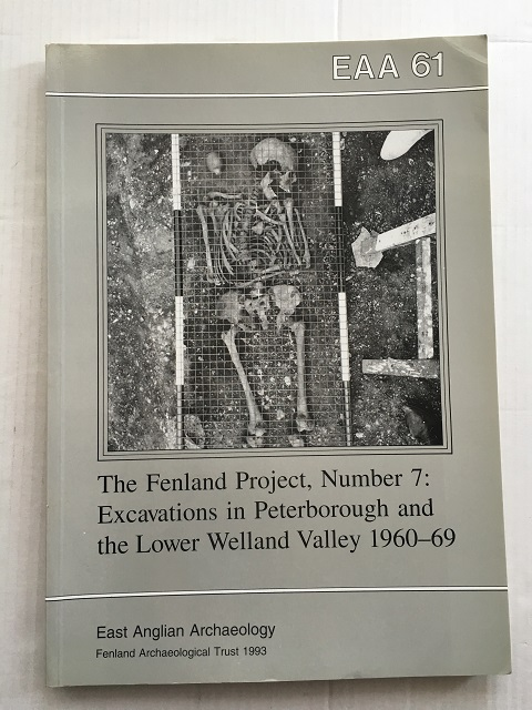Image for The Fenland Project Number 7: Excavations in Peterborough and the Lower Welland Valley 1960-1969 :(EAA Report No. 61, 1993)