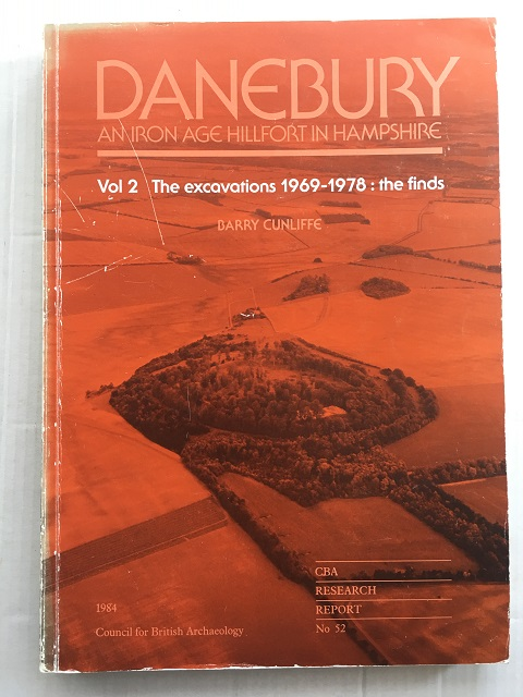 Image for DANEBURY: an Iron Age hillfort in Hampshire, Volume 2 The excavations 1969-1978: the finds, CBA Research Report 52 :