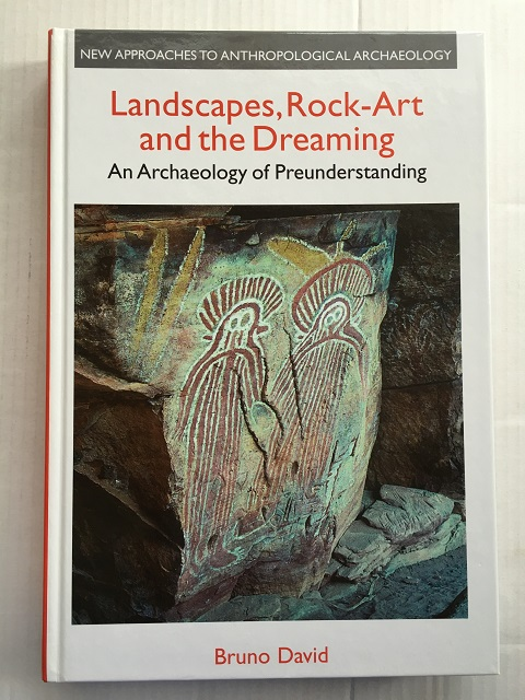 Image for Landscapes, Rock-Art and the Dreaming :An Archaeology of Preunderstanding