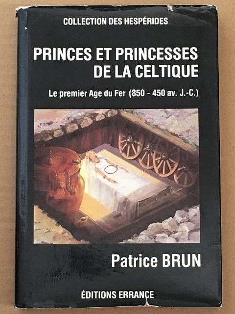 Image for Princes et Princesses de la Celtique :Le premier age du Fer en Europe 850 - 450 av. J. -C.