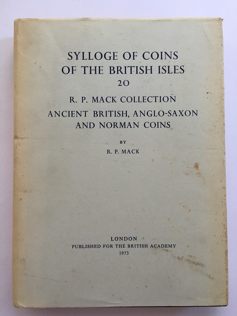 Image for Sylloge of Coins of the British Isles: :Ancient British, Anglo-Saxon, and Norman Coins in the Collection formed by Commander R. P. Mack R. N. v.20