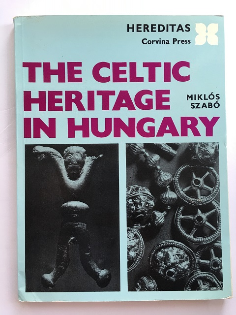 Image for THE CELTIC HERITAGE IN HUNGARY :