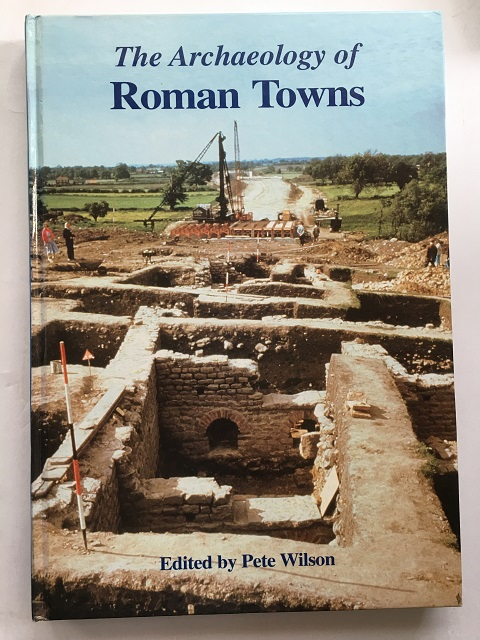 Image for The Archaeology of Roman Towns :Studies in Honour of John S.Wacher
