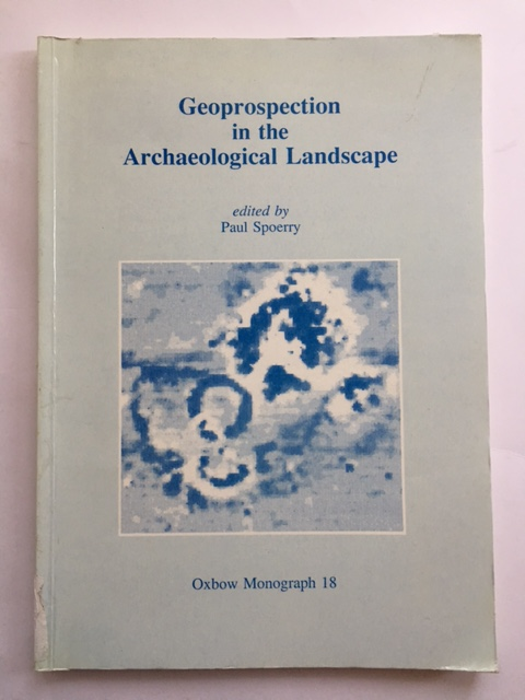 Image for Geoprospection in the Archaeological Landscape :Papers based on contributions to a conference held in January 1989 by The Archaeological Unit, Department of Tourism and Heritage Conservation