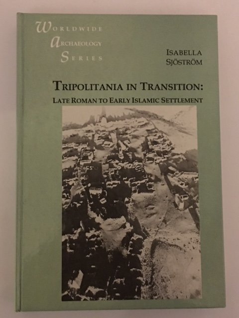 Image for Tripolitania in transition: late Roman to Islamic settlement with a catalogue of sites :