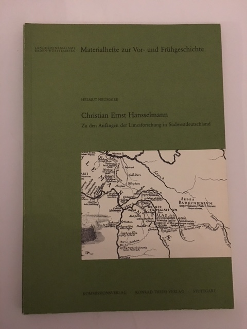 Christian Ernst Hansselmann :Zu den Anfangen der Limesforschung in Sudwestdeutschland