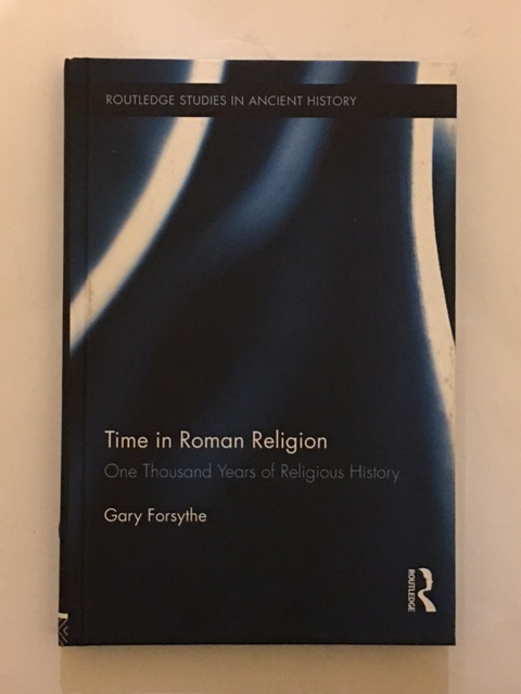 Time in Roman Religion :One Thousand Years of Religious History