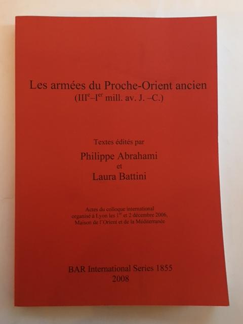 Les armees de Proche-Orient ancien (IIIe-Ier mill. av. J. -C.) :