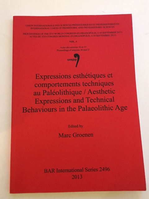 Expressions esthetiques et comportements techniques au Paleolithique / Aesthetic Expressions and Technical Behaviours in the Palaeolithic Age :