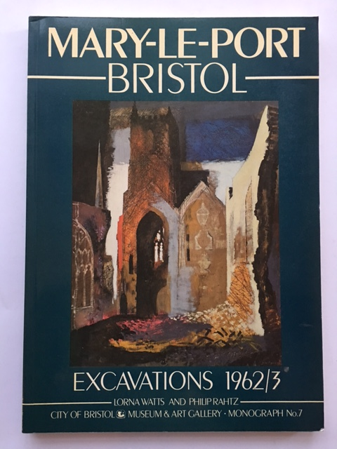 Mary-Le-Port, Bristol :Excavations 1962-1963