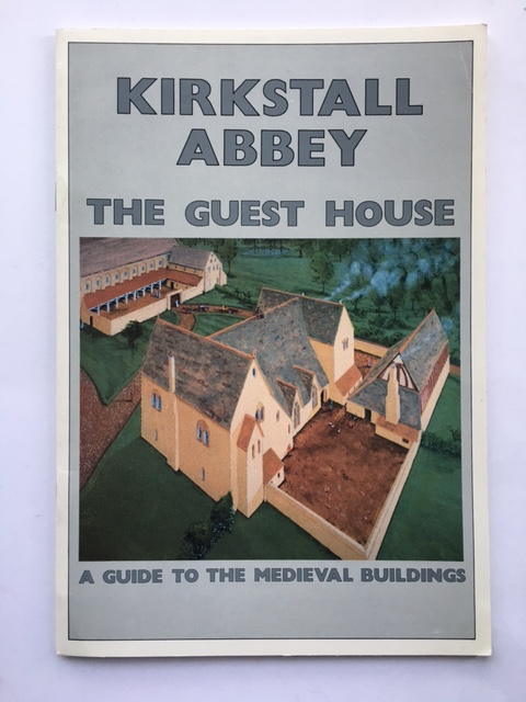Image for Kirkstall Abbey: The Guest House :A Guide to the Medieval Buildings and to the Discoveries made during recent Excavations