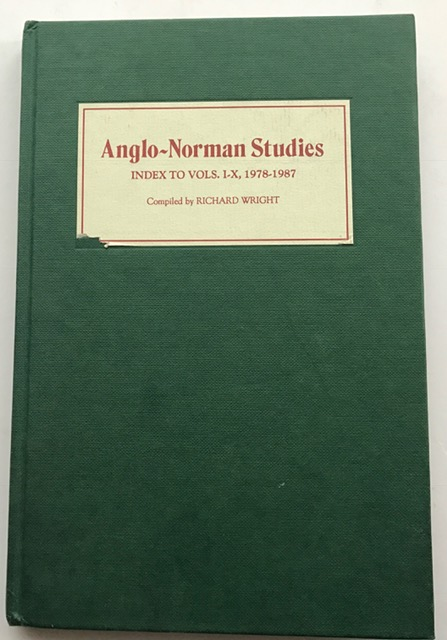 Image for Anglo-Norman Studies :Index to Vols. I-X, 1978-1987