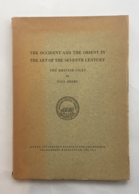 Image for The Occident and the Orient in The Art of the Seventh Century :The British Isles