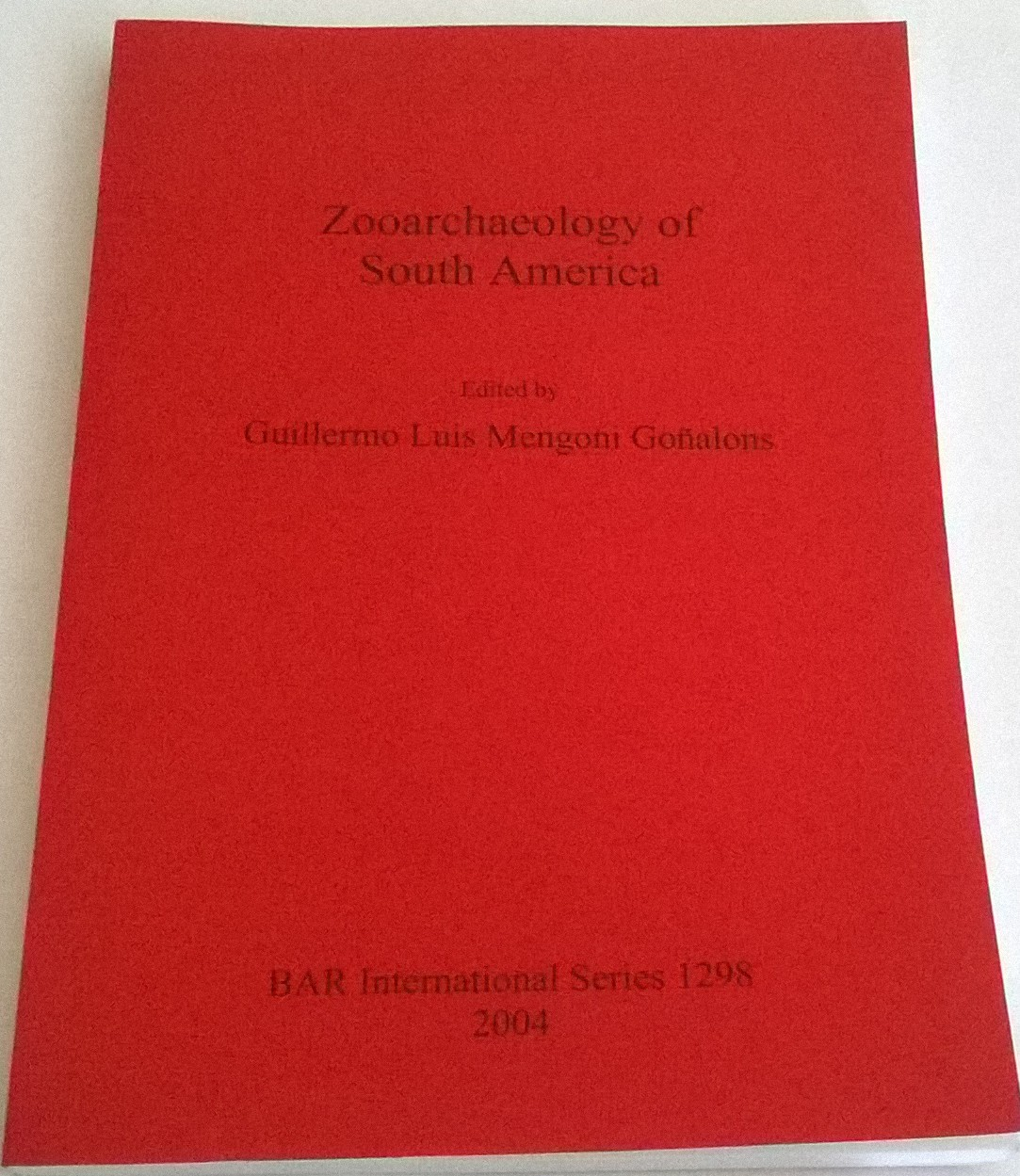 Image for Zooarchaeology of South America :BAR International Series 1298
