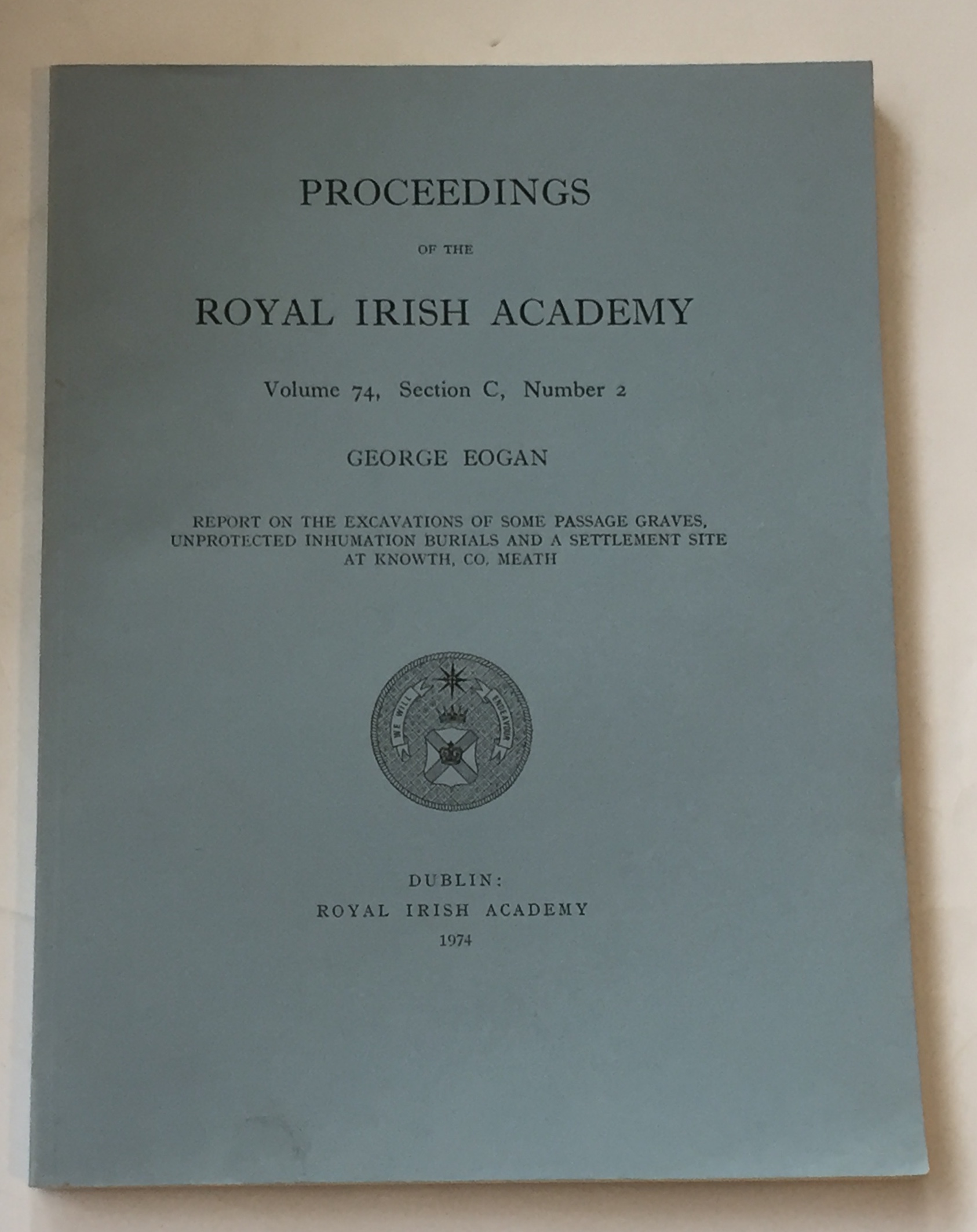 Image for Report on the Excavations of some Passage Graves, Unprotected Inhumation Burials and a Settlement Site at Knowth, Co. Meath :Proceedings of the Royal Irish Academy Volume 74. Section C. No. 2