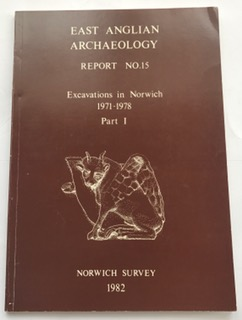 Image for East Anglian archaeology report no. 15: excavations in Norwich 1971-78, Part I :