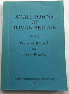 Image for The 'Small Towns' of Roman Britain :Papers Presented to a Conference, Oxford 1975