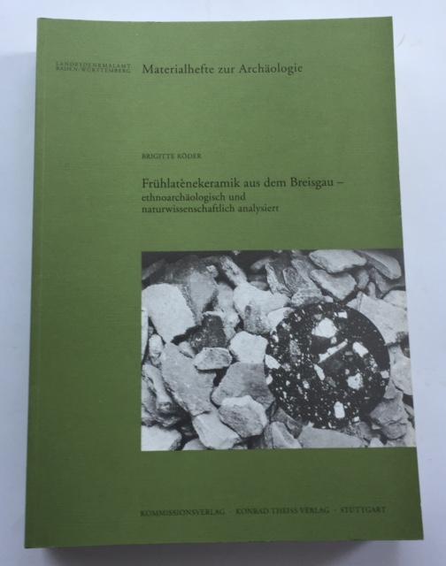 Fruhlatenekeramil aus  dem Breisgau :ethnoarchaologisch und naturwissenschaftlich analysiert