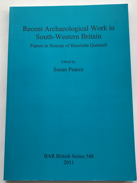 Image for Recent Archaeological Work in South-Western Britain :Papers in Honour of Henrietta Quinnell